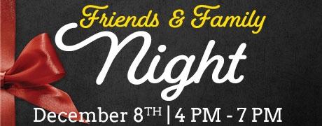 Friends & Family Night